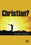 Am I a Christian? by James Fraser
