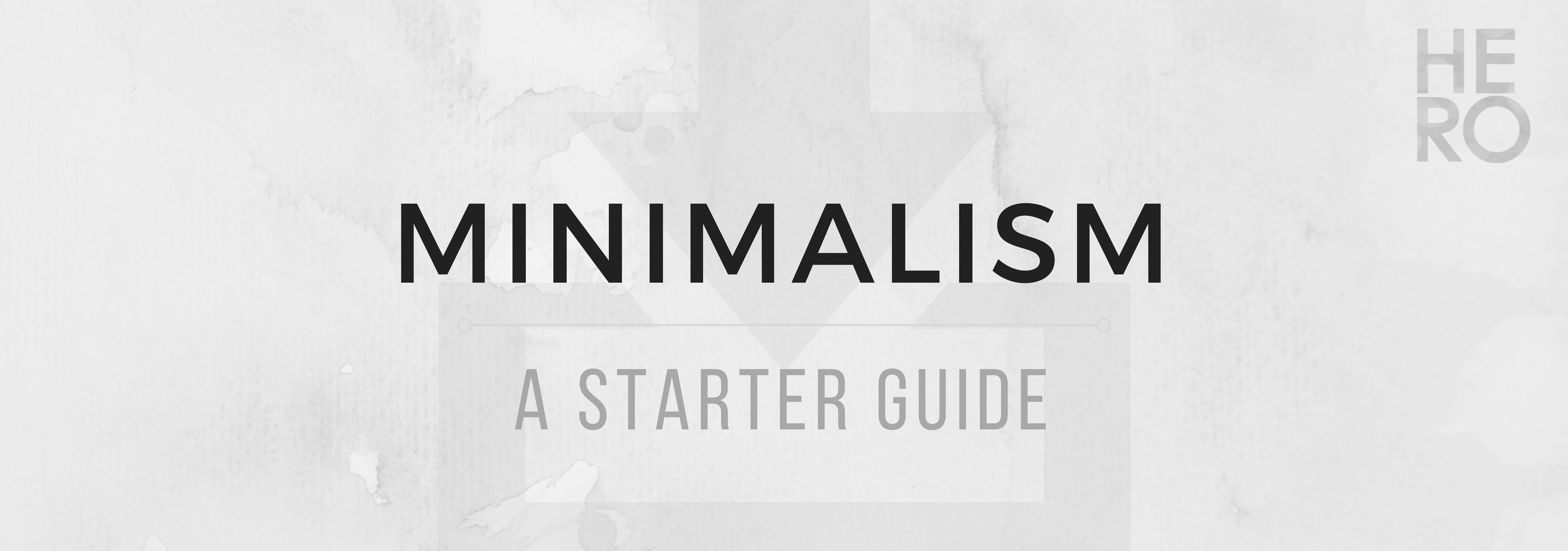 Minimalism: A Starter Guide