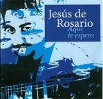 Jesús de Rosario | Aquí te espero