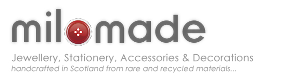 Milomade - Jewellery, Stationery, Accessories & Decorations handcrafted in Scotland from rare and recycled materials