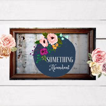 Something Abundant