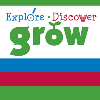 Explore, Discover, Grow