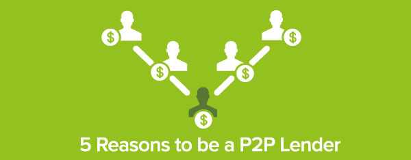 5 Reasons to be a P2P Lender