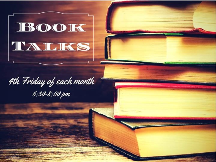 Stack of Books + text: Book Talks 4th Friday of each month 6:30 - 8 pm