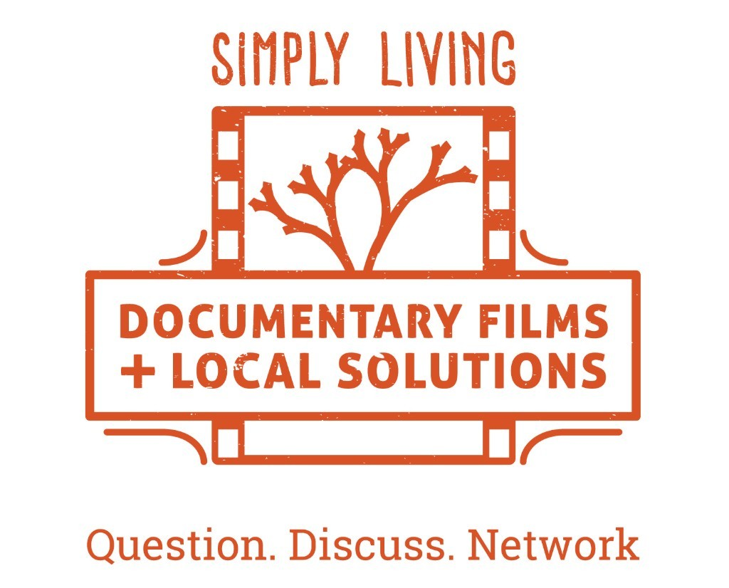 Simply Living Documentary Films + Local Solutions Question. Discuss. Network
