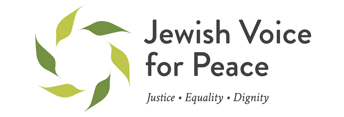 Jewish Voice for Peace Justice + Dignity + Equality