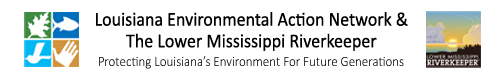 Louisiana Environmental Action Network, Protecting Louisiana's Environment for Future Generations