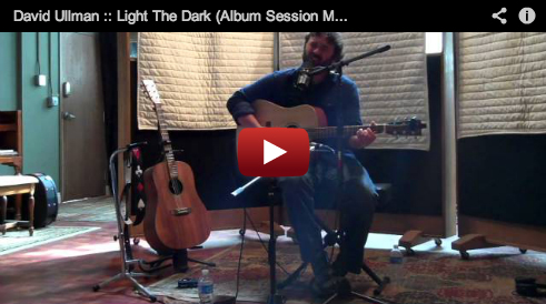 David Ullman :: Light The Dark (Album Session Music Video)