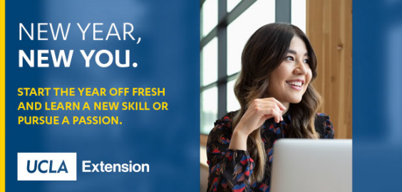 UCLA Extension Banner: New Year, New You. Start the year off fresh and learn a new skill or pursue a passion.
