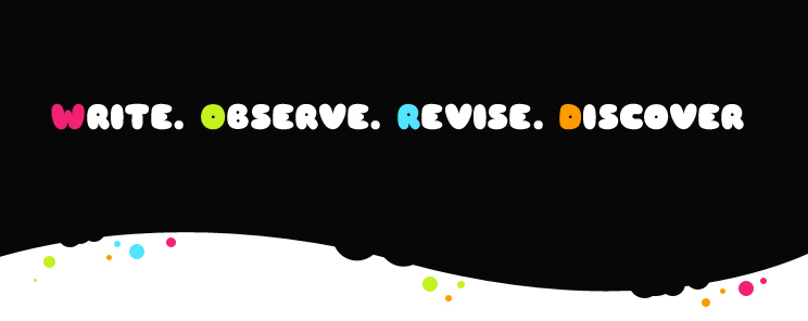 Write. Observe. Revise. Discover.