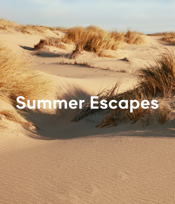 Summer Escapes | Discover our favourites now