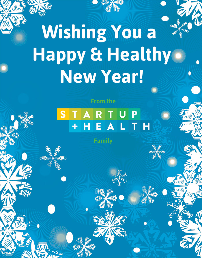 Wishing You a Happy & Healthy New Year! From the StartUp Health Family