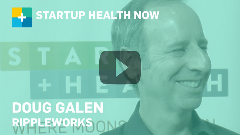 Doug Galen, RippleWorks, on StartUp Health NOW