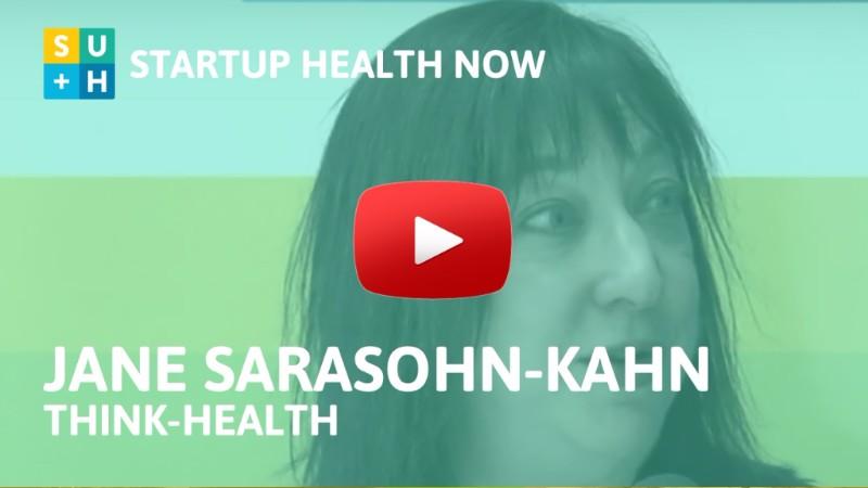 StartUp Health NOW #62: Jane Sarasohn-Kahn