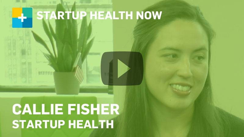 Callie Fisher, StartUp Health, on StartUp Health NOW