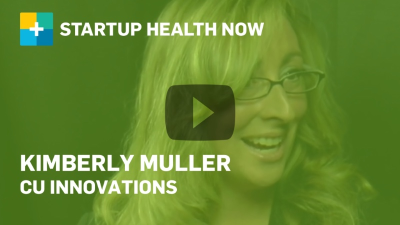Kimberly Muller, CU Innovations, on StartUp Health NOW