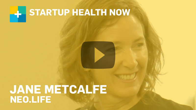 Jane Metcalfe on StartUp Health NOW