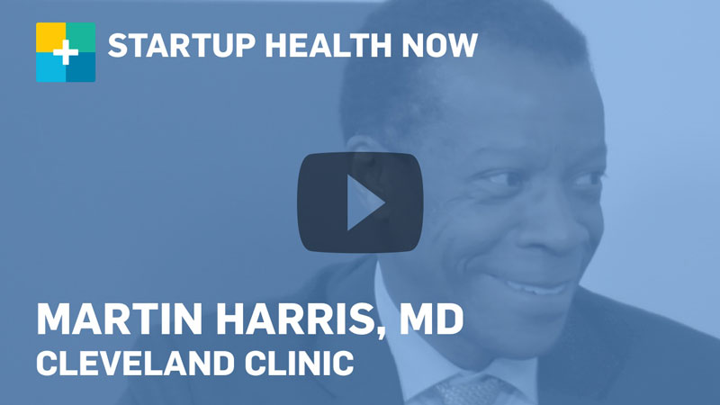 Martin Harris, MD, Cleveland Clinic, on StartUp Health NOW
