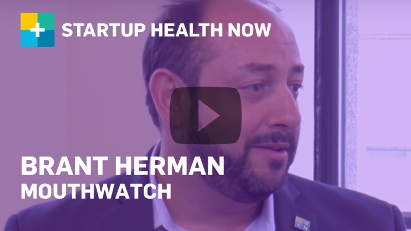 Brant Herman, MouthWatch, on StartUp Health NOW