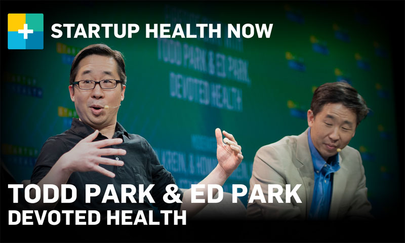 StartUp Health NOW: Todd & Ed Park