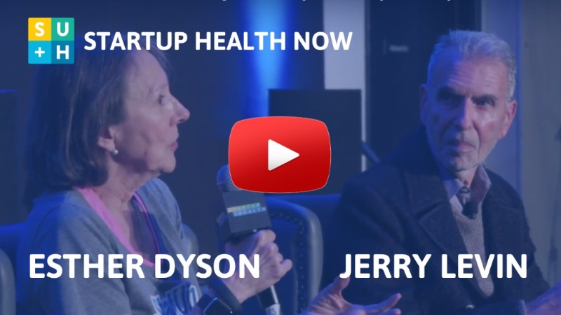 Esther Dyson and Jerry Levin on StartUp Health NOW