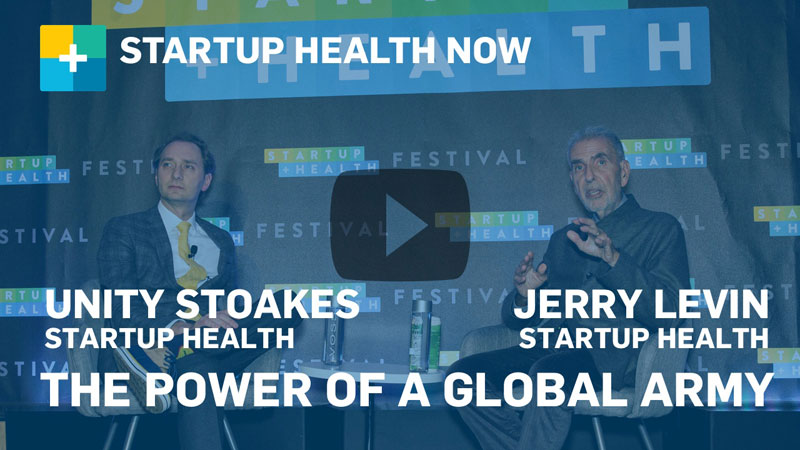 StartUp Health NOW: The Power of a Global Army