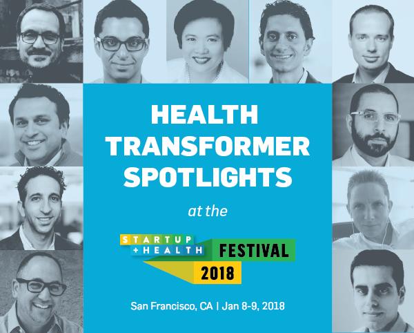 Health Transformer Spotlights @ StartUp Health Festival