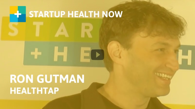 Ron Gutman, Founder and CEO of HealthTap, on StartUp Health NOW!