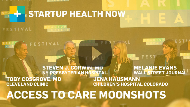 StartUp Health NOW: Access to Care Moonshots