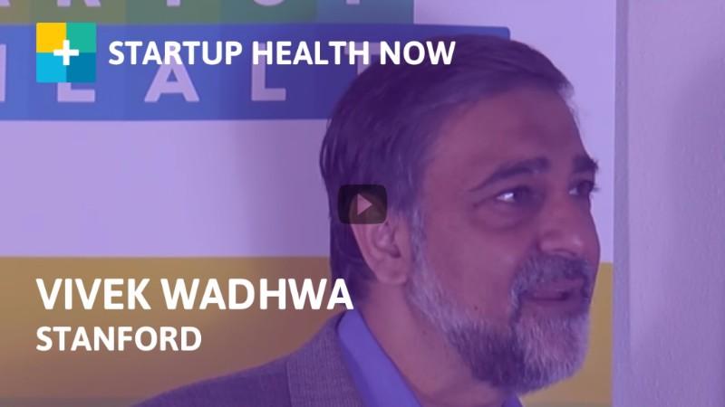 Vivek Wadhwa on StartUp Health NOW