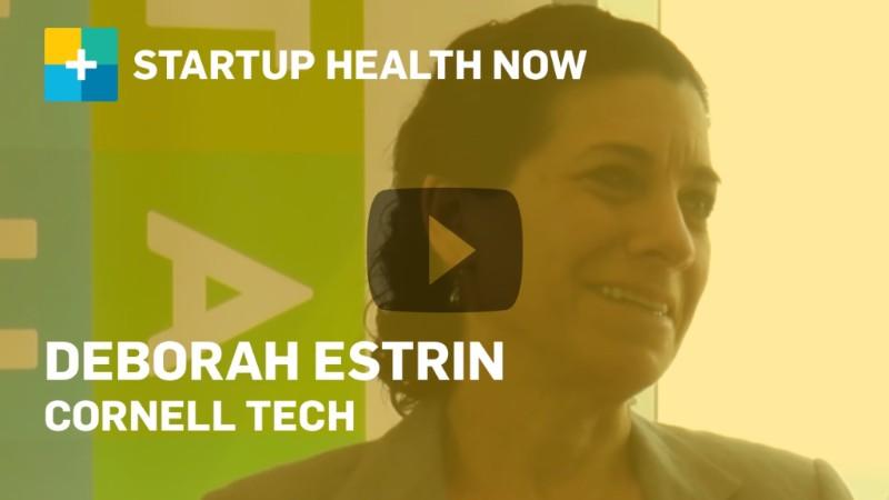Deborah Estrin, Cornell Tech, on StartUp Health NOW