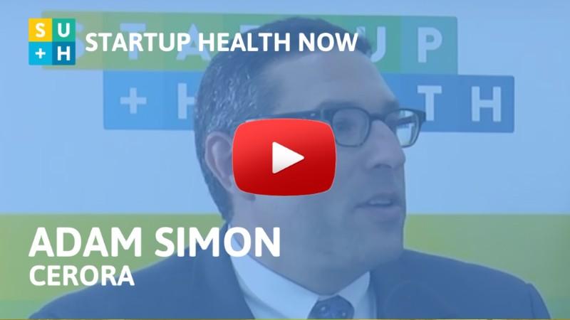 Cerora on StartUp Health NOW #63