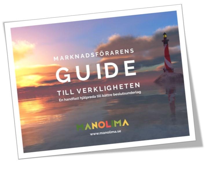Marknadsförarens guide till verkligheten - 40 sidor med handfasta råd för bättre beslutsunderlag.
