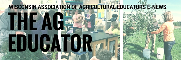 The Ag Educator: Wisconsin Association of Agricultural Educators E-News