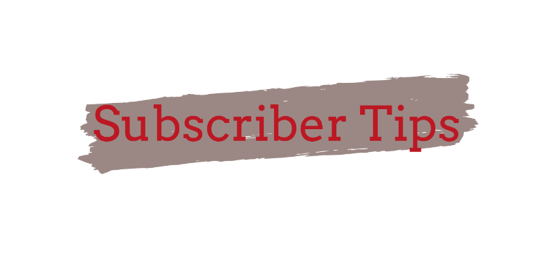 subscriber tips and discounts
