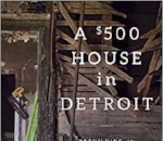 Cover of A $500 House in Detroit