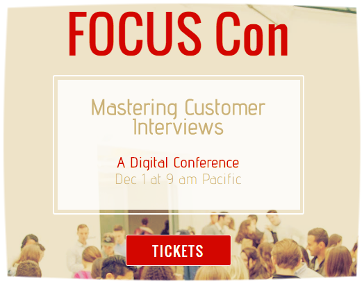 FOCUS Con: Mastering Customer Interviews - A Digital Conference