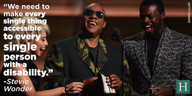 """We need to make every single thing accessible to every single person with a disability.""- Stevie Wonder"