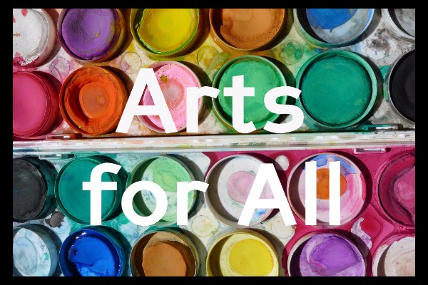 Click here for information & registration for the Arts for All workshop