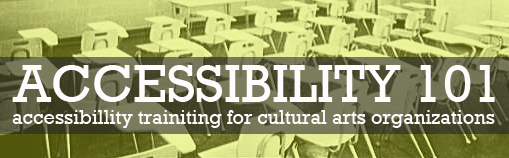 Accessibility 101: accessibility training for cultural arts organizations