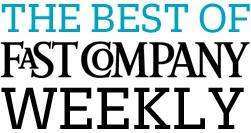 Fast Company Best Weekly