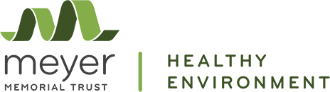 Meyer Memorial Trust - Healthy Environment