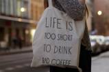 Life is too short bags