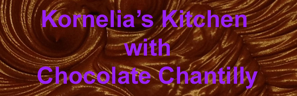 Kornelia's Kitchen with Chocolate Chantilly