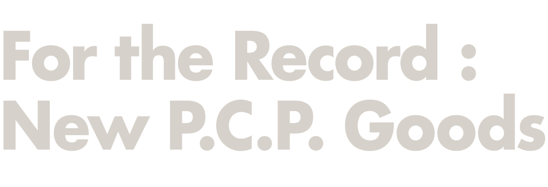 New P.C.P. Goods