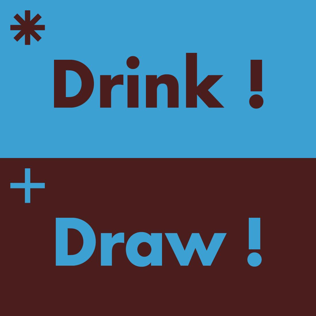 * Drink + Draw !