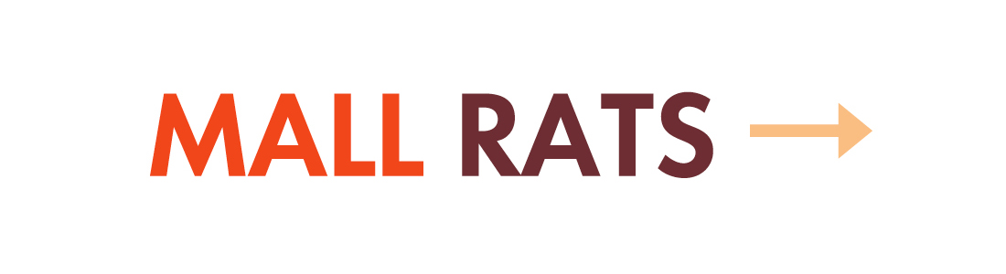 MALL RATS.