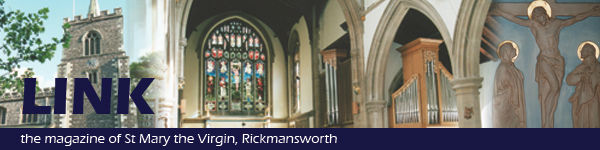 LINK - the magazine of St Mary's, Rickmansworth