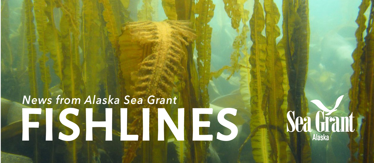 Fishlines: News from Alaska Sea Grant