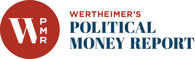 Wertheimer's Political Money Report